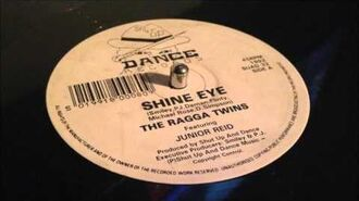 The Ragga Twins feat Junior Reid - Shine Eye