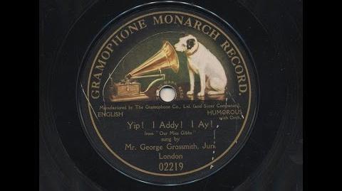 Yip-i-Addy! sung by George Grossmith