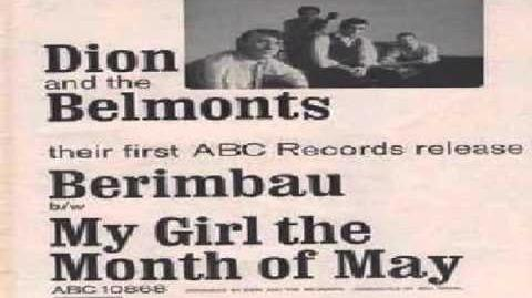 Dion and the Belmonts – Berimbau –My Girl in the month of May S7