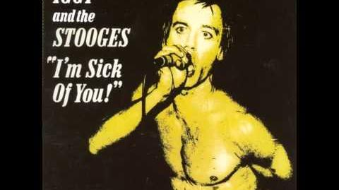 Iggy and the Stooges - I'm Sick Of You