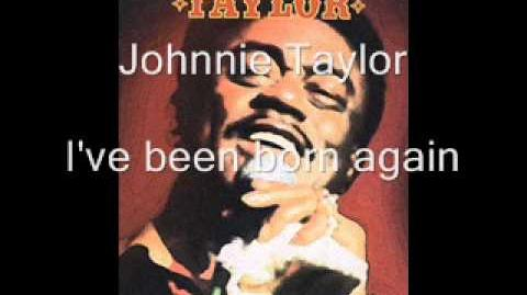 J Taylor I've been born again