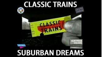 Classic Trains- Suburban Dreams