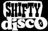 Shifty disco