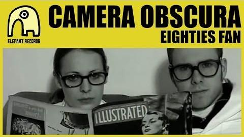 CAMERA OBSCURA - Eighties Fan Official