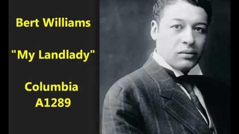 "Bert Williams ""My Landlady"" Columbia A1289 (lyrics by Ferd E. Mierisch & James T"