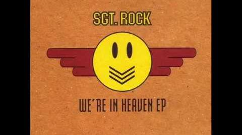 SGT ROCK--we re in heaven