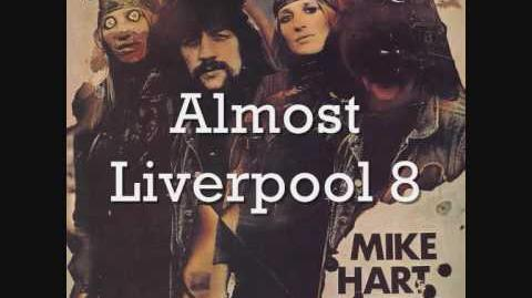 Mike Hart - Almost Liverpool 8