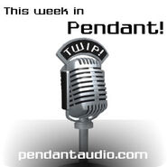 Pendant Productions - This Week In Pendant! - TWIP