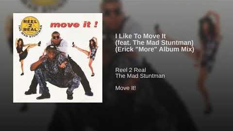 "I Like To Move It (feat. The Mad Stuntman) (Erick ""More"" Album Mix)"