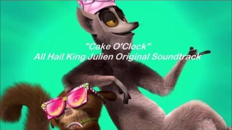 All Hail King Julien - Cake O'Clock - Lyrics