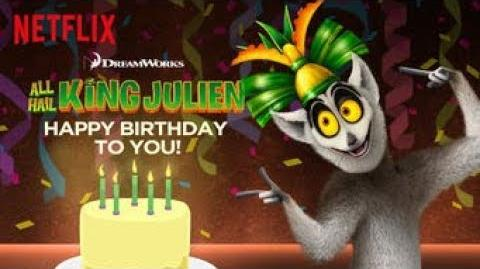 All Hail King Julien - Happy Birthday to You!