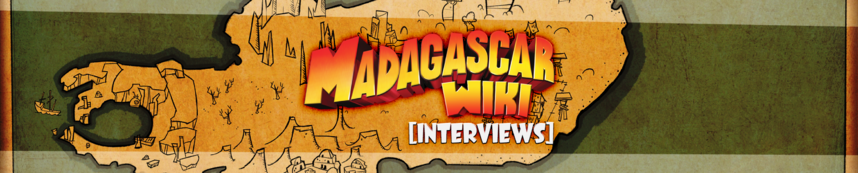 Madagascar Wiki Interview header