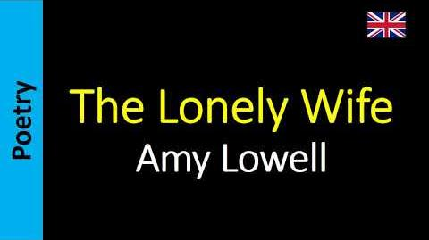The Lonely Wife - Florence Ayscough (Amy Lowell)