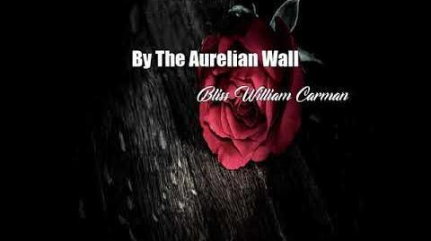 By The Aurelian Wall (Bliss Carman Poem)