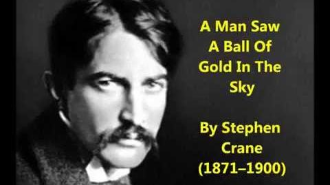 "Stephen Crane poem ""A Man Saw A Ball Of Gold In The Sky"" (1895)"
