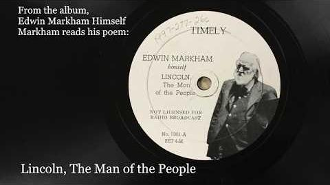 """Edwin Markham, reads his poem, """"Lincoln, The man of the People"""""""