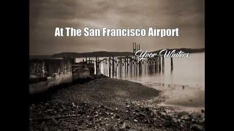 At The San Francisco Airport (Yvor Winters Poem)