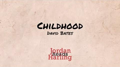 Childhood - David Bates poem reading Jordan Harling Reads