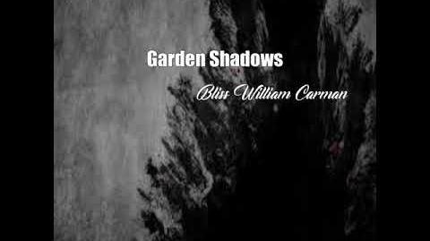 Garden Shadows (Bliss Carman Poem)