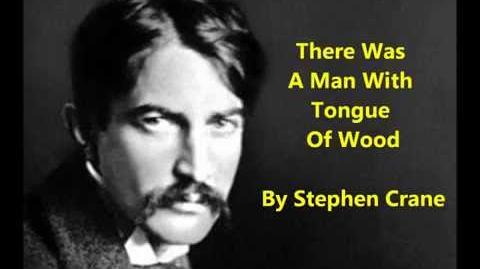 "Stephen Crane poem ""There Was A Man With Tongue Of Wood"""