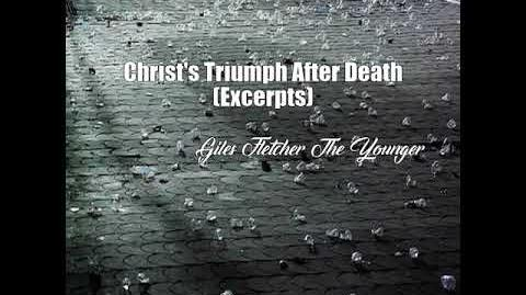 Christ's Triumph After Death (Excerpts) - Giles Fletcher The Younger Poem)