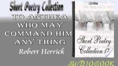 To Anthea Who May Command Him Any Thing Robert Herrick Audiobook Short Poetry