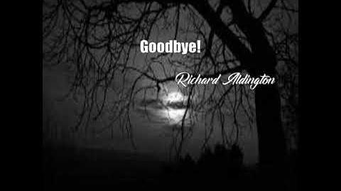 Goodbye! (Richard Aldington Poem)