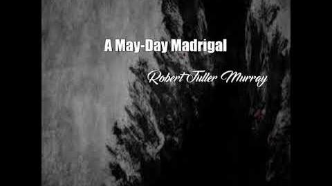 A May-Day Madrigal (Robert Fuller Murray Poem)