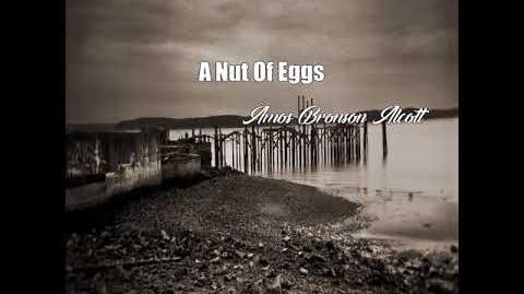 A Nut Of Eggs (Amos Bronson Alcott Poem)