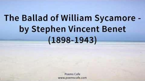 The Ballad of William Sycamore by Stephen Vincent Benet 1898 1943