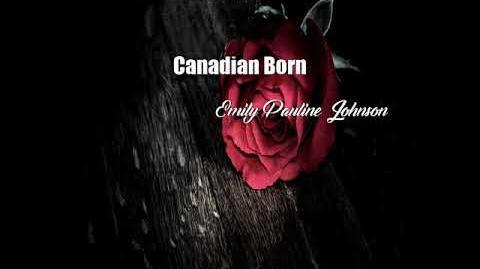 Canadian Born (Emily Pauline Johnson Poem)