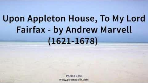 Upon Appleton House, To My Lord Fairfax by Andrew Marvell 1621 1678