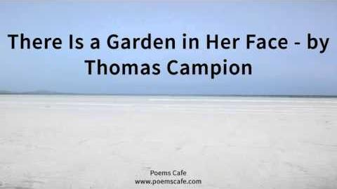 There Is a Garden in Her Face by Thomas Campion