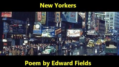 """New Yorkers"" poem by Edward Field"