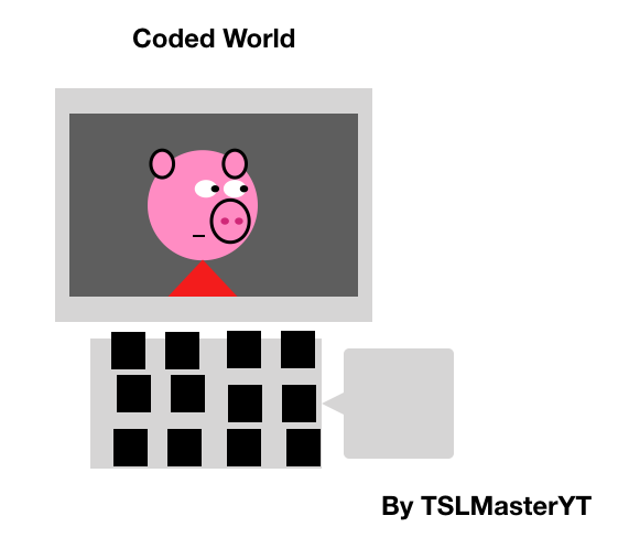 Coded World | Peppa Pig Fanon Wiki | FANDOM powered by Wikia