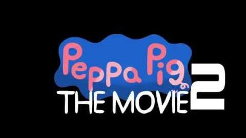 Peppa Pig The Movie 2 Trailer