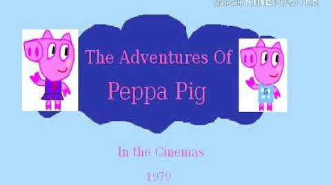 The Adventures Of Peppa Pig Trailer 1979