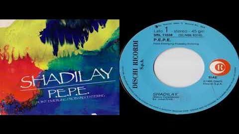 P.E.P.E. - Shadilay (7'' English Version) 1986