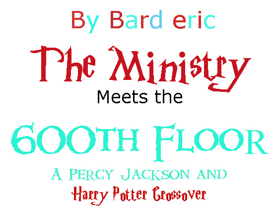 The Ministry Meets the 600th Floor | Percy Jackson Fanfiction Wiki