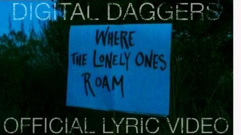 Digital Daggers - Where the Lonely Ones Roam Official Lyric Video