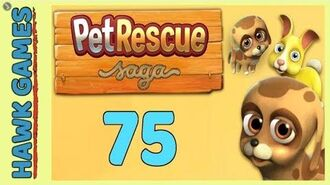 Pet Rescue Saga Level 75 - 3 Stars Walkthrough, No Boosters
