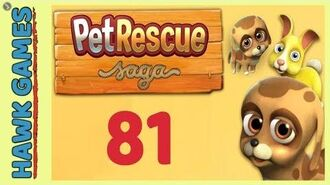 Pet Rescue Saga Level 81 - 3 Stars Walkthrough, No Boosters