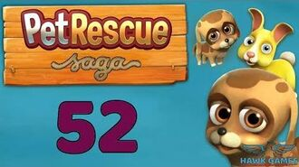 Pet Rescue Saga 🐶 Level 52 Extra Hard - 3 Stars Walkthrough, No Boosters