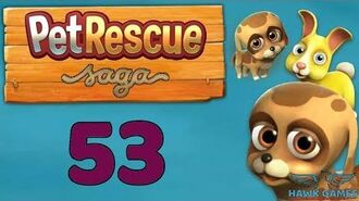Pet Rescue Saga 🐶 Level 53 Extra Hard - 3 Stars Walkthrough, No Boosters