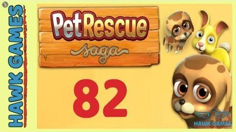 Video - Pet Rescue Saga Level 82 - 3 Stars Walkthrough, No
