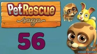 Pet Rescue Saga 🐶 Level 56 Extra hard - 3 Stars Walkthrough, No Boosters