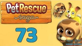 Pet Rescue Saga 🐶 Level 73 - 3 Stars Walkthrough, No Boosters