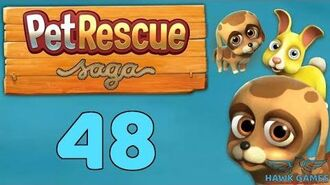 Pet Rescue Saga Level 48 - 3 Stars Walkthrough, No Boosters