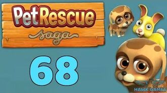 Pet Rescue Saga 🐶 Level 68 - 3 Stars Walkthrough, No Boosters