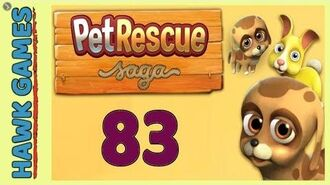Pet Rescue Saga Level 83 Extra hard - 3 Stars Walkthrough, No Boosters